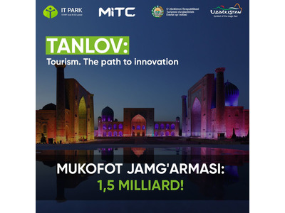 """Tourism. The Path to Innovation"": turizm sohasida 1,5 mlrd. so'mlik startaplar tanlovi!"
