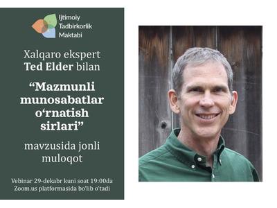 """Xalqaro ekspert Ted Elder bilan  """"Mazmunli munosabatlar o'rnatish sirlari"""" mavzusida  vebinar"""