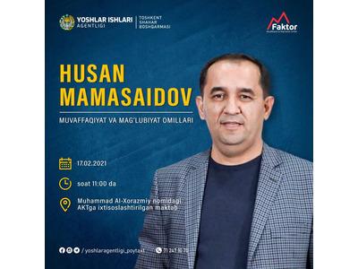 MFaktor asoschisi Husan Mamasaidov bilan uchrashuv