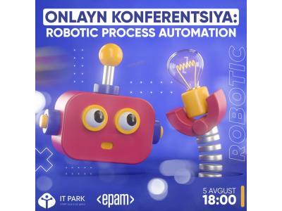 """IT Park rezidenti """"Epam Uzbekistan"""" tomonidan tashkil etilgan """"Robotic Process Automation"""" mavzusida onlayn-konferensiya"""