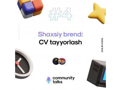 Community Talks #4 - Shaxsiy brend: CV tayyorlash