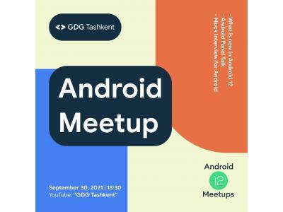 GDG Tashkent tomonidan tashkil etilgan Android 12 Meetup