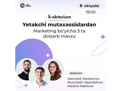 Yetakchi mutaxassislardan Marketing bo'yicha 3ta dolzarb mavzu