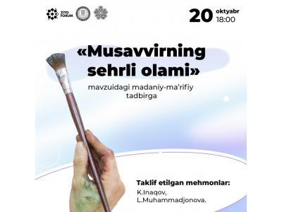 «Musavvirning sehrli olami» mavzusida madaniy-ma'rifiy tadbir